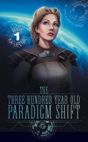 The Three Hundred Year Old Paradigm Shift
