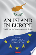 An Island in Europe  : The EU and the Transformation of Cyprus