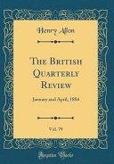 The British Quarterly Review Vol 79
