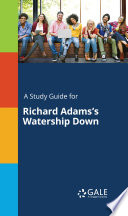 A Study Guide for Richard Adams s Watership Down