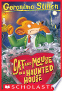"""Geronimo Stilton #3: Cat and Mouse in a Haunted House"" by Geronimo Stilton"