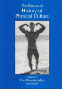 The Illustrated History Of Physical Culture The Muscular Ideal
