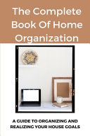 The Complete Book Of Home Organization Book