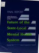 Final Report of the Governor s Select Commission on the Future of the State Local Mental Health System Book
