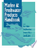 """Marine and Freshwater Products Handbook"" by Roy E. Martin, Emily Paine Carter, George J. Flick, Jr., Lynn M. Davis"