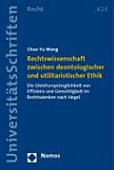 Rechtswissenschaft zwischen deontologischer und utilitaristischer Ethik