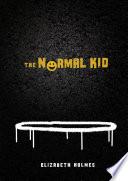 """The Normal Kid"" by Elizabeth Holmes"