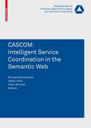 CASCOM: Intelligent Service Coordination in the Semantic Web