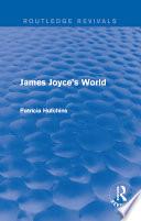 James Joyce s World  Routledge Revivals