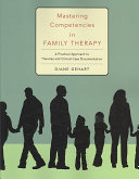 Mastering Competencies In Family Therapy A Practical Approach To Theory And Clinical Case Documentation Book PDF