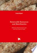 Renewable Resources and Biorefineries Book