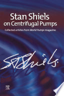 Stan Shiels on Centrifugal Pumps  Collected Articles from  World Pumps  Magazine
