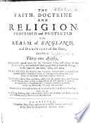 The Faith  Doctrine and Religion  professed and protected in the realm of England  etc  The preface signed  Thomas Rogers