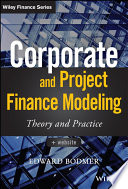 Corporate and Project Finance Modeling Book