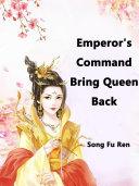 Emperor's Command, Bring Queen Back