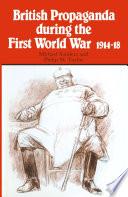British Propaganda during the First World War  1914   18