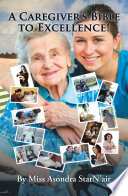 A Caregiver S Bible To Excellence