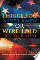 Read Online Things You Never Knew Or Were Told Not to Believe Epub
