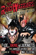 The Road Warriors  Danger  Death and the Rush of Wrestling