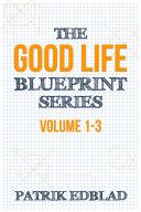 The Good Life Blueprint Series