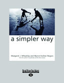 A Simpler Way (Large Print 16pt)