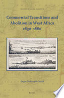 Commercial Transitions and Abolition in West Africa 1630–1860