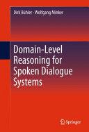 Domain-Level Reasoning for Spoken Dialogue Systems [Pdf/ePub] eBook