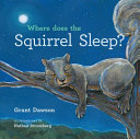 Where Does the Squirrel Sleep?