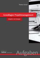 Grundlagen Projektmanagement - Aufgaben und Lösungen