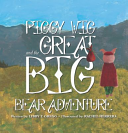 Piggy Wig and the Great, Big Bear Adventure