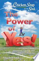 Chicken Soup for the Soul  The Power of Yes  Book