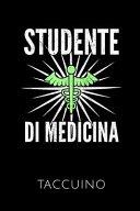 Studente Di Medicina Taccuino: Idea Regalo Per Studenti Di Medicina - Taccuino Con 110 Pagine Foderate - Formato 6x9 Din A5 - Copertina Morbida -