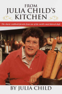 From Julia Child s Kitchen Book