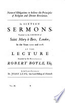 A Defence Of Natural And Revealed Religion Being A Collection Of The Sermons Preached At The Lecture Founded By The Honourable Robert Boyle Esq With The Additions And Amendments Of The Several Authors And General Indexes In Three Volumes