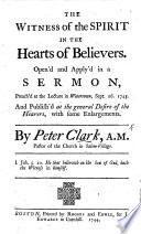 The Witness of the Spirit in the Hearts of Believers  Open d     in a Sermon  Preach d at the Lecture in Watertown  Sept  16  1743  Etc