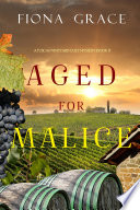 Aged for Malice  A Tuscan Vineyard Cozy Mystery   Book 7