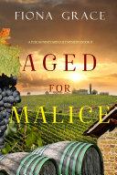 Aged for Malice (A Tuscan Vineyard Cozy Mystery—Book 7) Pdf/ePub eBook