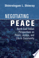 Book cover for NEGOTIATING PEACE north east indian perspectives on peace, justice, and life in community.