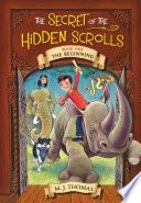 The Secret of the Hidden Scrolls  The Beginning