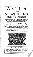 Acts and Statutes  Made in a Parliament Begun at Dublin  the Twelfth Day of November  Anno Dom  1715