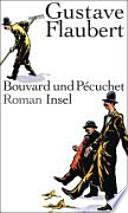 Bouvard und Pécuchet  : Roman; mit einer Nachbemerkung des Übersetzers