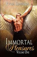 Immortal Pleasures