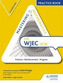Mastering Mathematics WJEC GCSE Practice Book