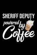 Sheriff Deputy Powered by Coffee