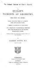 The School Edition of Potts s Euclid   Book 1 6   With Explanatory Notes     by R  Potts