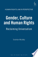 Gender, Culture and Human Rights  : Reclaiming Universalism
