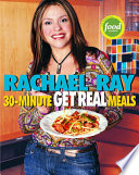 Rachael Ray S 30 Minute Get Real Meals