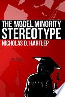 The Model Minority Stereotype