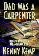 Dad Was A Carpenter Book