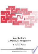 Alcoholism  A Molecular Perspective